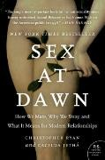 Sex at Dawn How We Mate, Why We Stray, and What It Means for Modern Relationships