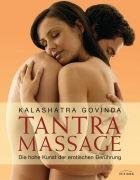 Tantra Massage Die hohe Kunst der erotischen Berührung